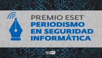eset premio periodismo en seguridad informatica 2021